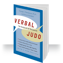 Verbal Judo: The Gentle Are of Persuasion